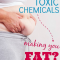 are toxic chemicals making you fat