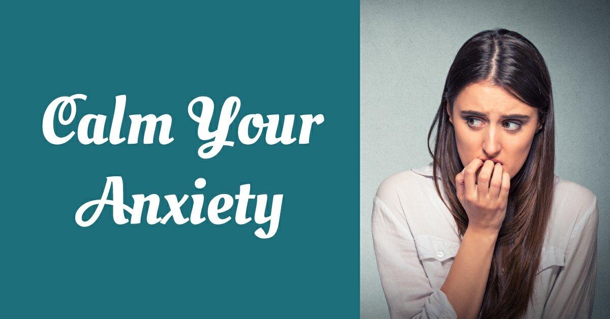 Calm Your Anxiety (Webinar)